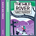 The Wild Rover: A Blistering Journey Along Britain's Footpaths (       UNABRIDGED) by Mike Parker Narrated by Mike Parker