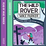The Wild Rover: A Blistering Journey Along Britain's Footpaths | Mike Parker
