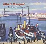 echange, troc Véronique Alemany, Hélène Bayou, Benoît Decron, Françoise Garcia, Collectif - Albert Marquet : Itinéraires maritimes