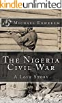 The Nigeria Civil War: A Love Story