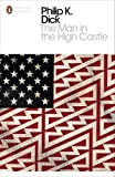 The Man in the High Castle (Penguin Modern Classics) by Philip K. Dick (2001-09-06)