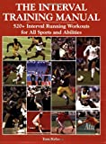 The Interval Training Manual: 520+ Interval Running Workouts for All Sports And Abilities