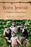 Born Jewish: A Childhood in Occupied Europe (1844670392) by Marcel Liebman