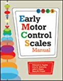 img - for Early Motor Control Scales: (EMCS) Manual book / textbook / text book
