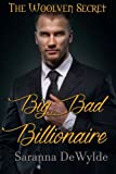 Big Bad Billionaire (The Woolven Secret) (Volume 1)