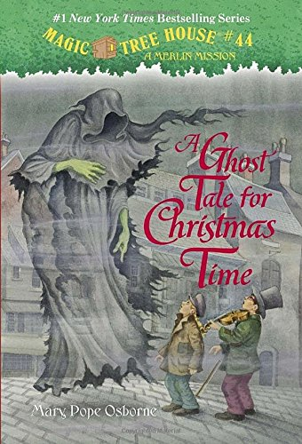 Magic Tree House #44: A Ghost Tale for Christmas Time (A Stepping Stone Book(TM)) (Magic Tree House (R) Merlin Mission)