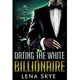 Dating The White Billionaire (BWWM Interracial Romance Book 1)