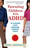 img - for Parenting Children with ADHD: 10 Lessons That Medicine Cannot Teach (APA Lifetools) book / textbook / text book