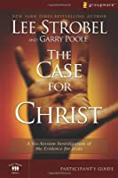 The Case for Christ Participant's Guide: A Six-Session Investigation of the Evidence for Jesus (Groupware Small Group Edition)