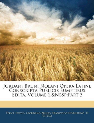 Jordani Bruni Nolani Opera Latine Conscripta Publicis Sumptibus Edita, Volume 1,&Nbsp;Part 3