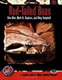 img - for Red-Tailed Boas: A Complete Guide to Boa Constrictor (Complete Herp Care) book / textbook / text book