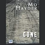 Gone (       UNABRIDGED) by Mo Hayder Narrated by Andrew Wincott