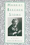 img - for By Joan D. Hedrick - Harriet Beecher Stowe: A Life (1994-01-28) [Hardcover] book / textbook / text book