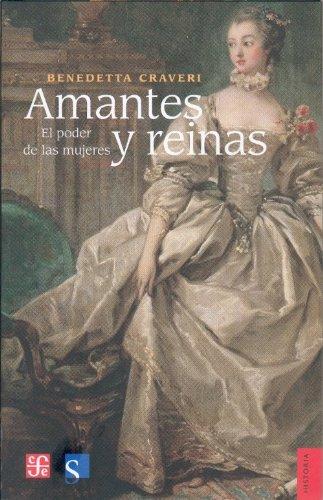 Amantes y reinas. El poder de las mujeres (Historia) (Spanish Edition)
