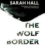 The Wolf Border   Sarah Hall