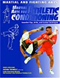 Martial Arts for Athletic Conditioning (Martial and Fighting Arts) (1590843975) by Chaline, Eric