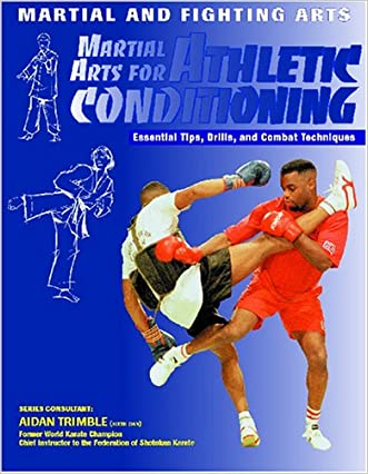 Martial Arts for Athletic Conditioning (Martial and Fighting Arts)