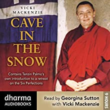 Cave in the Snow: Tenzin Palmo's Quest for Enlightenment (       UNABRIDGED) by Vicki Mackenzie Narrated by Georgina Sutton, Vicki Mackenzie, Tenzin Palmo