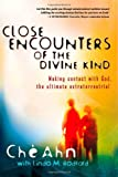 img - for Close Encounters Of The Divine Kind: Making contact with God, the ultimate extraterrestrial book / textbook / text book