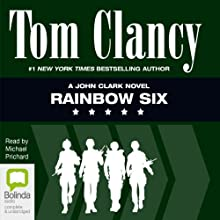 Rainbow Six (       UNABRIDGED) by Tom Clancy Narrated by Michael Prichard