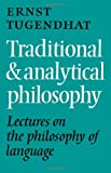Traditional and Analytical Philosophy: Lectures on the Philosophy of Language (0521125731) by Tugendhat, Ernst