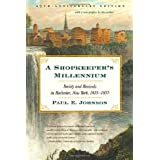 A Shopkeeper's Millennium: Society and Revivals in Rochester, New York, 1815-1837 ~ Paul E. Johnson