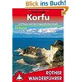 Korfu mit Paxos und den Diapontischen Inseln. 34 Touren: 34 ausgewählte Touren auf Griechenlands grünster Insel...