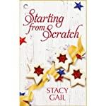 Starting from Scratch | Stacy Gail