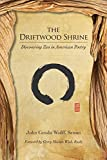 img - for The Driftwood Shrine: Discovering Zen in American Poetry book / textbook / text book