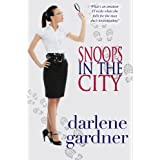 Snoops in the City (A Romantic Comedy) ~ Darlene Gardner