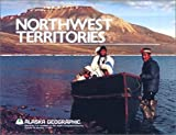 img - for Northwest Territories (Alaska Geographic) by Alaska Geographic Society (1985-08-02) book / textbook / text book