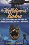 The Helldivers Rodeo: A Deadly, Extreme, Scuba-Diving, Spear Fishing Adventure Amid the Offshore Oil-Platforms in the Murky Waters of the Gulf of Mexico