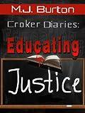 Croker Diaries: Educating Justice