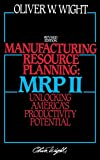 img - for Manufacturing Resource Planning: MRP II: Unlocking America's Productivity Potential book / textbook / text book