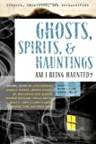 Michael Pye Exposed, Uncovered, And Declassified: Ghosts, Spirits & Hauntings: Am I Being Haunted?
