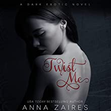 Twist Me Audiobook by Anna Zaires, Dima Zales Narrated by Shirl Rae