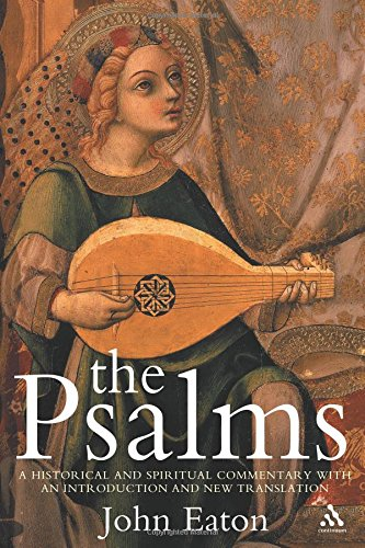 The Psalms: A Historical and Spiritual Commentary with an Introduction on New Translation (Continuum Biblical Studies)