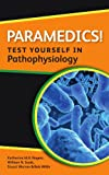 img - for Paramedics! Test yourself in Pathophysiology (Nurses! Test Yourself in...) book / textbook / text book
