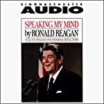 Speaking My Mind: Selected Speeches with Personal Reflections | Ronald Reagan