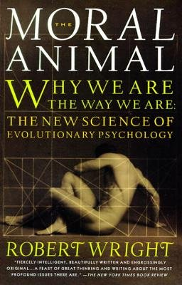 The Moral Animal( Why We Are the Way We Are( The New Science of Evolutionary Psychology)[MORAL ANIMAL][Paperback]