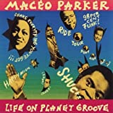 echange, troc Maceo Parker - Life On Planet Groove