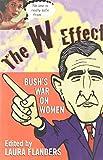 The W Effect: Bush's War On Women
