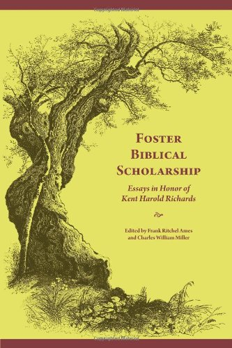 Foster Biblical Scholarship: Essays in Honor of Kent Harold Richards (Socity of Biblical Literature Biblical Scolarship