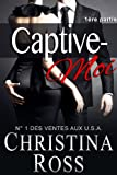 Captive-Moi (1ère partie) (French Edition)