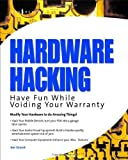 img - for Hardware Hacking: Have Fun While Voiding Your Warranty book / textbook / text book