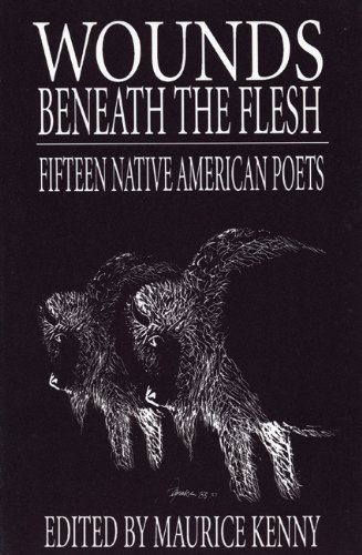 Wounds Beneath the Flesh Maurice Kenny White Pine Press American poetry - 20th c