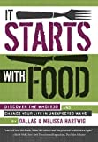 img - for It Starts with Food: Discover the Whole30 and Change Your Life in Unexpected Ways by Hartwig, Melissa, Hartwig, Dallas (2012) Hardcover book / textbook / text book