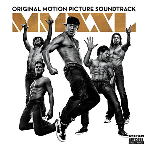 Original album cover of Magic Mike XXL: Original Motion Picture Soundtrack [Explicit] by Various Artists