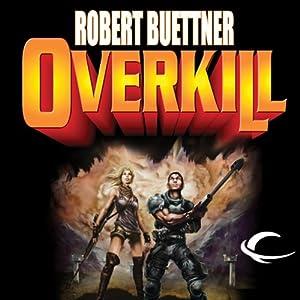 Overkill: Orphan's Legacy, Book 1 | [Robert Buettner]