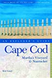 Cape Cod, Martha's Vineyard, and Nantucket: An Explorer's Guide, Fourth Edition (Explorer's Guides) (0881504912) by Grant, Kimberly